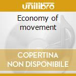 Economy of movement cd musicale