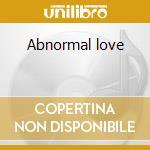 Abnormal love cd musicale