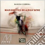 Marionettes on high wire - cd musicale di Baikida Carroll