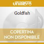 Goldfish cd musicale di K