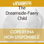 FAERY CHILD                               cd musicale di The Dreamside