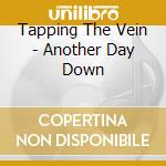 Another way down cd musicale di Tapping the vein