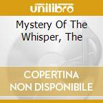 MYSTERY OF THE WHISPER, THE               cd musicale di The Cruxshadows