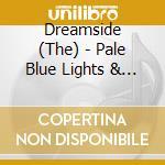 PALE BLUE LIGHTS & NUDA VERITAS           cd musicale di The Dreamside
