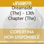 13TH CHAPTER, THE                         cd musicale di The Dreamside