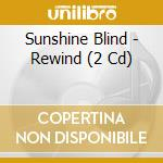 REWIND                                    cd musicale di Blind Sunshine