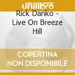 LIVE ON BREEZE HILL cd musicale di DANKO RICK