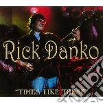 Rick Danko - Times Like These cd musicale di Rick Danko