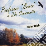 Professor Louie & The Crowmatix - Flyin  High cd musicale di Professor louie & th