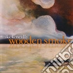 Wooden smoke cd musicale di Mike Keneally