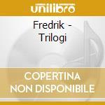 TRILOGI                                   cd musicale di FREDRIK