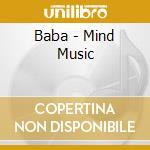 Mind music cd musicale di Baba