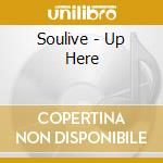 Up here + dvd cd musicale di Soulive