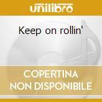 Keep on rollin' cd musicale di Reo Speedwagon