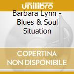 Blues & soul situation cd musicale di Barbara Lynn