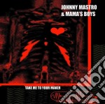 Take me to your maker cd musicale di Mastro johnny & mama's boys