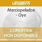 OYE cd musicale di ATERCIOPELADOS