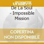 IMPOSSIBLE MISIION - TV SERIES 1 cd musicale di DE LA SOUL