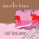 HOSTILE AMBIENT TAKEOVER cd musicale di MELVINS