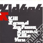 KILL SOUND BEFORE SOUND KILLS YOU cd musicale di KID 606