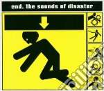 SOUNDS OF DISASTER                        cd musicale di END