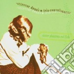 SISTER PHANTOM OWL FISH                   cd musicale di TREVOR DUNN'S TRIO CONVULSANT