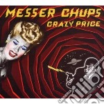 CRAZY PRICE                               cd musicale di Chups Messer