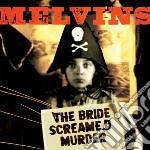 Bride screamed murder cd musicale di MELVINS
