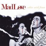 WHITE WITH FOAM                           cd musicale di Love Mad