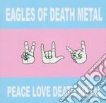 PEACE LVE DEATH METAL cd musicale di EAGLES OF DEATH METAL