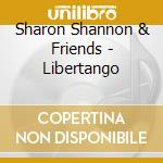 Libertango cd musicale di Shannon Sharon