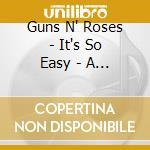 IT'S SO EASY: AMILLENIUM TRIBUTE TO GUNS  cd musicale di Artisti Vari