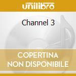 Channel 3 cd musicale di Artisti Vari