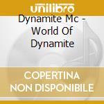 World of dynamite cd musicale di Mc Dynamite