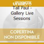 The gallery live sessions cd musicale di Artisti Vari