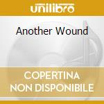 ANOTHER WOUND                             cd musicale di PONYS