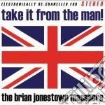 TAKE IT FROM THE MAN!                     cd musicale di BRIAN JONESTOWN MASSACRE