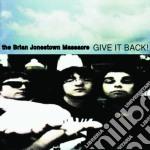 GIVE IT BACK cd musicale di BRIAN JONESTOWN MASS