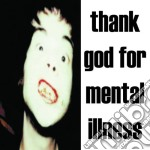 THANK GOD FOR MENTAL ILLNESS              cd musicale di BRIAN JONESTOWN MASS