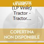 (LP VINILE) Tractor (remastered) lp vinile di TRACTOR