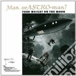 (LP VINILE) Your weight on the moon lp vinile di Man or astroman?