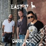 Dark light cd musicale di East 17
