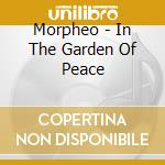 In the garden of peace cd musicale di Morpheo