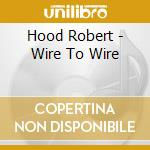 Wire to wire cd musicale di Robert Hood
