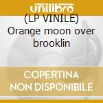 (LP VINILE) Orange moon over brooklin lp vinile di Pumpkinhead