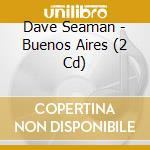 Dave seamam buenos aires cd musicale