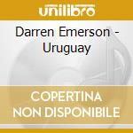 Darren emerson uruguay cd musicale di Globalunderground