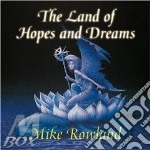 The land of hopes and dreams cd musicale di Mike Rowland