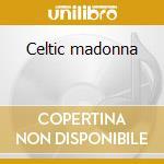 Celtic madonna cd musicale di Seroka