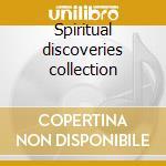 Spiritual discoveries collection cd musicale di Artisti Vari